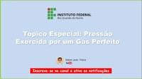 TÓPICO ESPECIAL: Demonstração da equação da pressão exercida por um gás perfeito